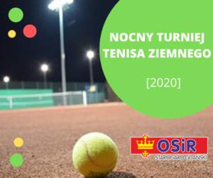 VII Nocny Turniej Tenisa Ziemnego @ ul. Olimpijczyków Starogardzkich 1, Starogard Gd.